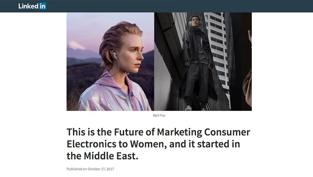 QUOTED: This is the Future of Marketing Consumer Electronics to Women, and it started in the Middle East.